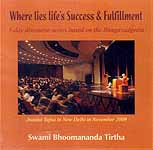 Where Lies Life's Success & Fulfillment 5-Day Discourse Series Based on the Bhagavadgeeta- Jnaana Yajna in New Delhi in November 2009 (Audio CD)