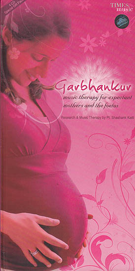 Garbhankur: Music Therapy For Expectant Mothers and the Foetus (Set of 4 Audio CDs)