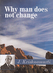 Why Man Does Not Change by J. Krishnamurti (MP3)