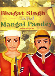 Bhagat Singh and Mangal Pandey (Animated Stories) (DVD)