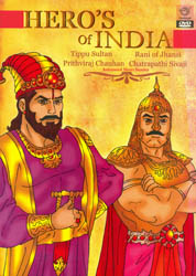 Hero's of India: Tippu Sultan, Rani of Jhansi, Prithviraj Chauhan & Chatrapathi Sivaji (Animated Short Stories) (DVD)
