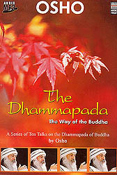 "The Dhammapada: The Way Of The Buddha ""A Series of Ten Talks On The Dhammapada Of Buddha"" (Audio MP3)"