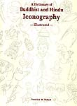 A Dictionary of Buddhist and Hindu Iconography - Illustrated
