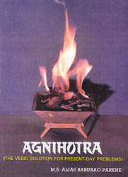 Agnihotra – The Vedic Solution for Present-Day Problems (A Rare Book)