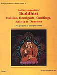 An Encyclopaedia of Buddhist Deities, Demigods, Godlings, Saints and Demons: With Special Focus on Iconographic Attributes (2 Volumes)