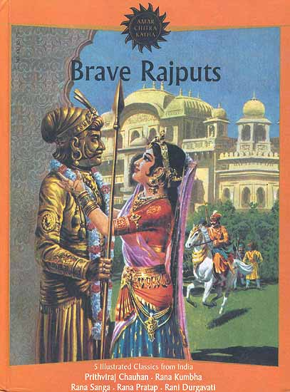 Brave Rajputs Five Illustrated Classics From India