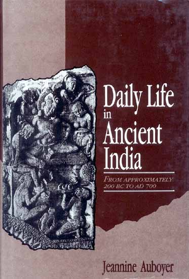 Daily Life in Ancient India From Approximately 200 BC to