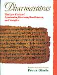 Dharmasutras The Law Codes of Apastamba, Gautama, Baudhayana, and Vasistha