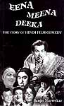 EENA MEENA DEEKA THE STORY OF HINDI FILM COMEDY