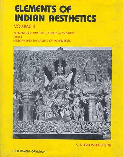 Elements Of Fine Arts : Elements of indian aesthetics volume ii fine