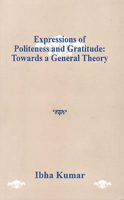 Expressions of Politeness and Gratitude: Towards a General Theory