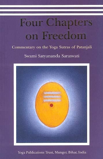 Four Chapters on Freedom: Commentary on the Yoga Sutras of Patanjali (Sanskrit text, transliteration, English translation and extensive commentary )