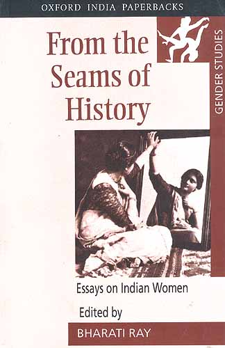From the Seams of History: Essays on Indian Women