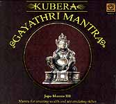 Kubera Gayathri Mantra:<br> Japa Mantra 108 Mantra for Attaining Wealth and Accumulating Riches (Audio CD)