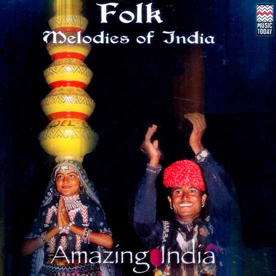 Folk Melodies of India Amazing India (Audio CD)