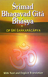 Bhagavad Gita Bhasya of Sri Sankaracarya (Shankaracharya): With Text and English Translation