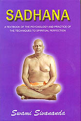 Sadhana [A Text Book of the Psychology & Practice of the Techniques to Spiritual Perfection]