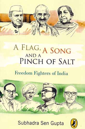 A Flag A Song And A Pinch Of Salt Freedom Fighters Of India