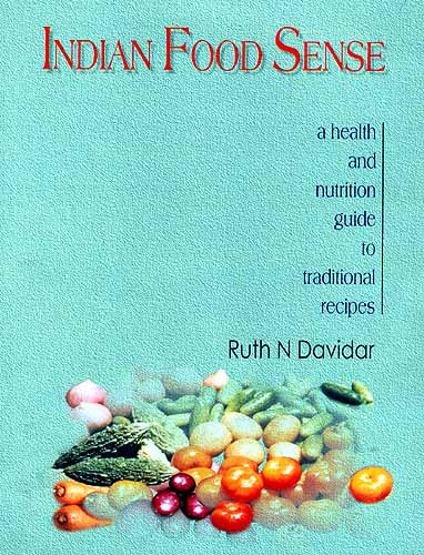 Indian food sense a health and nutrition guide to traditional recipes forumfinder Images