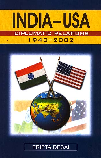 India-USA Diplomatic Relations: 1940-2002