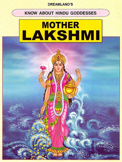 Know about Hindu Goddesses- Mother Lakshmi