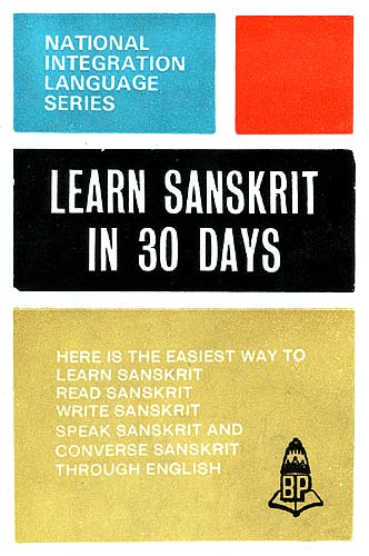 Learn Sanskrit in 30 Days (Here is the Easiest Way to Learn Sanskrit, Read Sanskrit, Write Sanskrit, Speak Sanskrit and Converse Sanskrit through English)