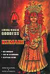Living Virgin Kumari Her Worship, Fate of Ex-Kumaris and Sceptical Views (Most Authentic and Exhaustive)