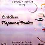 Lord Shiva: The Power of Freedom (7 Days, 7 Powers) (Power 3) (MP3): Inspirational Talks by Swami Swaroopananda