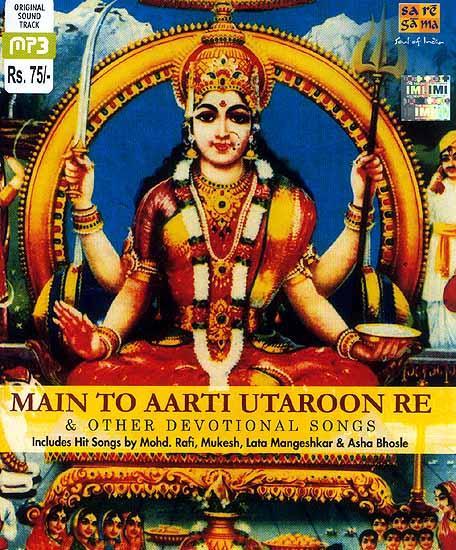 Main To Aarti Utaroon Re & Other Devotional Songs (MP3 CD): Includes Hit Songs by Mohd. Rafi, Mukesh, Lata Mangeshkar & Asha Bhosle
