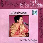 Munni Begum La Pila De Saqiya <br>(Sur Ki Koi Seema Nahin Music that transcends horizons) 
