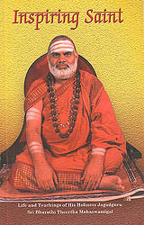 Inspiring Saint (Life and Teachings of His Holiness Jagadguru Sri Bharathi Theertha Mahaswamigal)