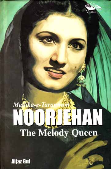Mallika-e-Tarannum: Noorjehan (The Melody Queen)