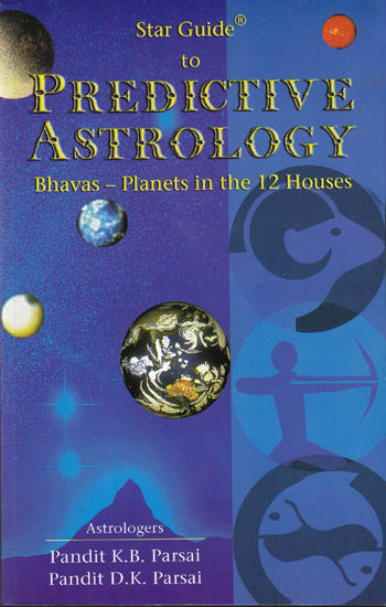 Star Guide to Predictive Astrology Bhavas - Planets in the 12 Houses