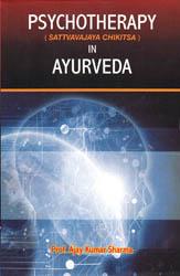 Psychotherapy in Ayurveda (Sattvavajaya Chikitsa)