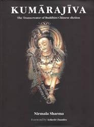 Kumarajiva – The Transcreator of Buddhist Chinese Diction