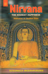 Nirvana – The Highest Happiness (Meditations on Buddhist Issues)