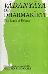 Vadanyaya of Dharmakirti - The Logic of Debate (Sanskrit Text with English Translation)