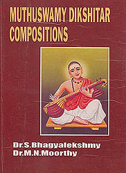 Muthuswamy Dikshitar Compositions (Edited With Text and Notation of Select Compostions)