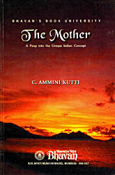 The Mother (A Peep into the Unique Indian Concept)