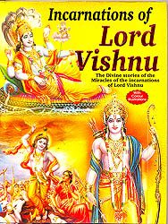 Incarnations of Lord Vishnu (The Divine Stories of The Miracles of The Incarnations of Lord Vishnu)