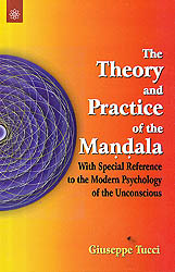 The Theory And Practice of The Mandala : With Special Reference To The Modern Psychology Of The Unconscious
