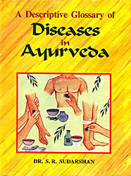 A Descriptive Glossary of Diseases in Ayurveda