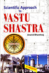 Scientific Approach to Vastu Shastra