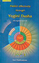 Predict Effectively Through Yogini Dasha: An Original Research