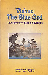 Vishnu The Blue God (An Anthology Of Hymns & Eulogies)