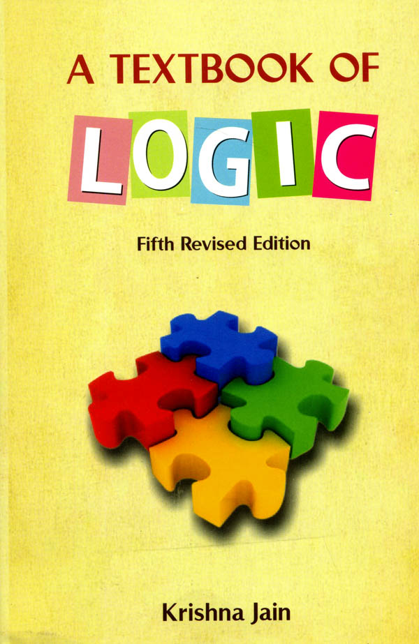 A Textbook of Logic (Fourth Revised Edition)