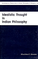 Idealistic Thought In Indian Philosophy