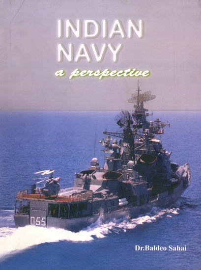 Indian Navy A Perspective From The Earliest Period To