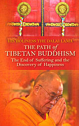 The Path of Tibetan Buddhism (The End of Suffering and the Discovery of Happiness)