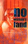 No Woman's Land (Women from Pakistan, India & Bangladesh Write On The Partition Of India)